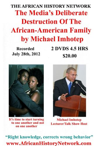 Part 1: The Media's Deliberate Destruction Of The African-American Family - DVD - 7-28-12