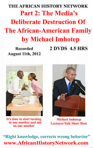 Part 2: The Media's Deliberate Destruction Of The African-American Family - 2 DVDs 4.5 hours