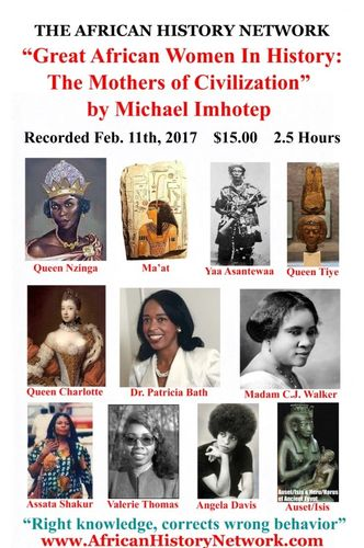 Great African Women In History - The Mothers of Civilization - Michael Imhotep