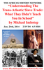 Understanding The Trans-Atlantic Slave Trade: What They Didn't Teach You In School