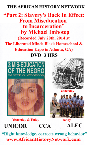 """Part 2: Slavery's Back In Effect: From Miseducation to Incarceration"" by Michael Imhotep, Rec. 7-20-14 at The Liberated Minds Black Homeschool Expo"