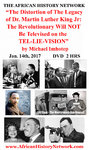 New DVD - The Distortion of The Legacy of Dr. King by Michael Imhotep (DVD) 2 Hrs, Recorded 1-14-17