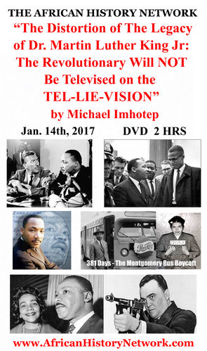 DVD - The Distortion of The Legacy of Dr. King by Michael Imhotep (DVD) 2 Hrs, Recorded 1-14-17