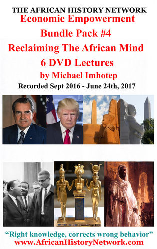 Economic Empowerment Bundle Pack 4 Reclaiming The African Mind 7-2-17 - Michael Imhotep