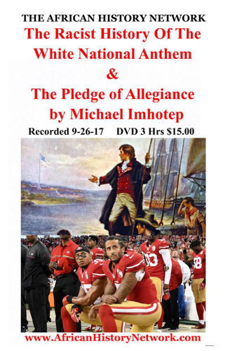 The Racist History of The White National Anthem & Pledge of Allegiance (Download) Michael Imhotep