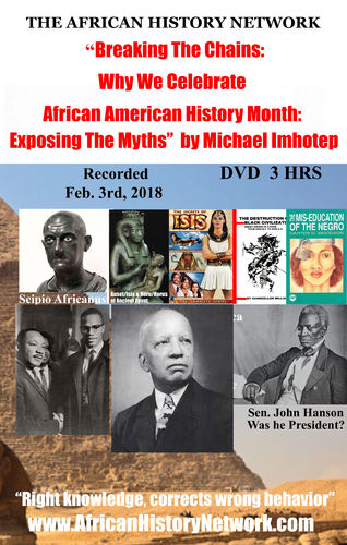 Breaking The Chains: Why We Celebrate Black History Month - Rec. 2-3-18 by Michael Imhotep